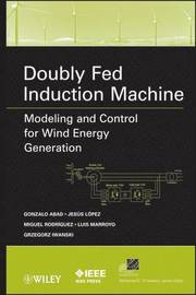 Doubly Fed Induction Machine: Modeling and Control for Wind Energy Generation Applications (inbunden)