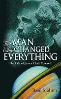 The Man Who Changed Everything (h�ftad)