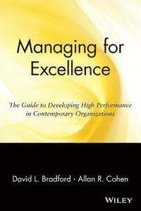 Managing for Excellence (inbunden)
