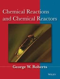 Chemical Reactions and Chemical Reactors (inbunden)