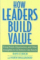 How Leaders Build Value (h�ftad)