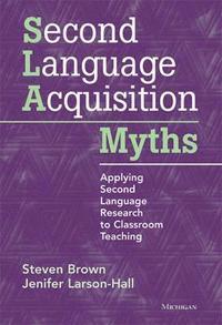 Second Language Acquisition Myths (h�ftad)