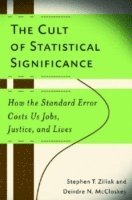 The Cult of Statistical Significance (inbunden)