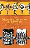 How to Make Drums, Tom-Toms &; Rattles