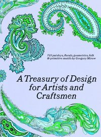 A Treasury of Design for Artists and Craftsmen (h�ftad)