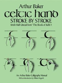 Celtic Hand Stroke by Stroke (Irish Half-Uncial from 'The Book of Kells')