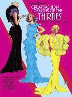 Great Fashion Designs of the Thirties: Paper Dolls in Full Colour (h�ftad)