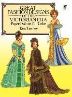 Great Fashion Designs of the Victorian Era Paper Dolls in Full Color (h�ftad)