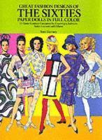 Great Fashion Designs of the Sixties: Paper Dolls in Full Colour (h�ftad)