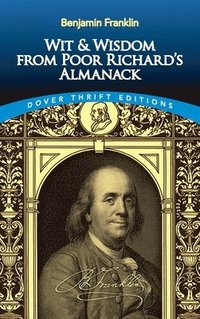Wit and Wisdom from Poor Richard's Almanack (h�ftad)