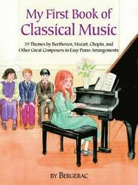 My First Book of Classical Music (h�ftad)