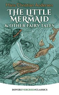 The Little Mermaid and Other Fairy Tales (inbunden)