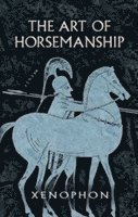 The Art of Horsemanship (h�ftad)