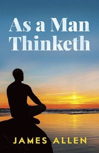As a Man Thinketh (h�ftad)