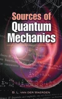 Sources of Quantum Mechanics (h�ftad)