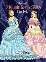 Elegant Debutante Gowns of the 1800's Paper Dolls (h�ftad)