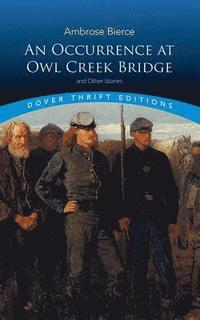 An Occurrence at Owl Creek Bridge and Other Stories (h�ftad)