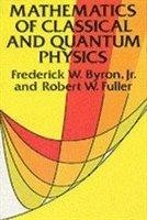 The Mathematics of Classical and Quantum Physics (h�ftad)