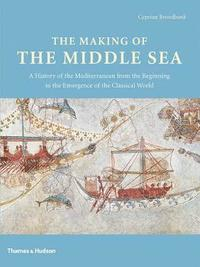 The Making of the Middle Sea (inbunden)