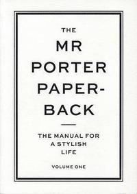The Mr Porter Paperback: Volume One (h�ftad)