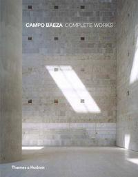 Campo Baeza: Complete Works (inbunden)
