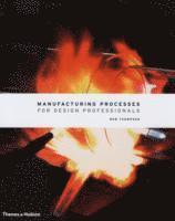Manufacturing Processes for Design Professionals (inbunden)