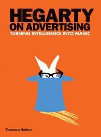 Hegarty on Advertising: Turning Intelligence into Magic (inbunden)