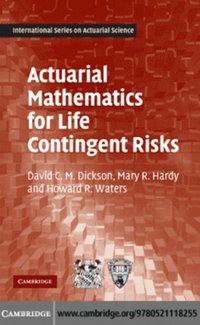 Actuarial Mathematics for Life Contingent Risks (h�ftad)