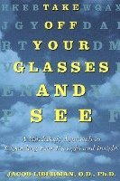 Take Off Your Glasses And See (h�ftad)