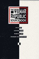 The Weimar Republic Sourcebook (inbunden)