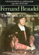 Civilization and Capitalism, 15th-18th Century: v. 2 The Wheels of Commerce (h�ftad)