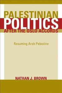 Palestinian Politics After the Oslo Accords (h�ftad)