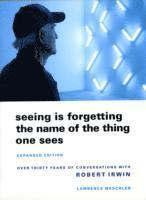 Seeing is Forgetting the Name of the Thing One Sees (e-bok)