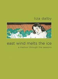 East Wind Melts the Ice: A Memoir Through the Seasons (h�ftad)