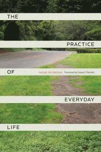The Practice of Everyday Life (h�ftad)