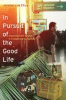 In Pursuit of the Good Life (h�ftad)