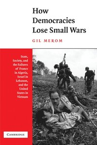 How Democracies Lose Small Wars (h�ftad)