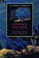 The Cambridge Companion to Science Fiction (h�ftad)