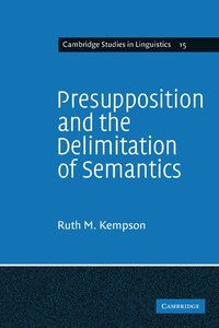 presupposition in semantics essay In semantics, entailment is the principle that under certain conditions the truth of one statement ensures the truth of a second statement.