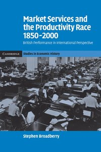 Market Services and the Productivity Race, 1850-2000 (h�ftad)