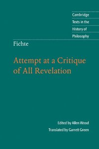 Fichte: Attempt at a Critique of All Revelation (h�ftad)