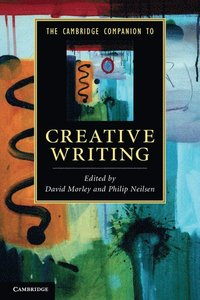 The Cambridge Companion to Creative Writing (h�ftad)