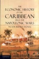 The Economic History of the Caribbean since the Napoleonic Wars (h�ftad)