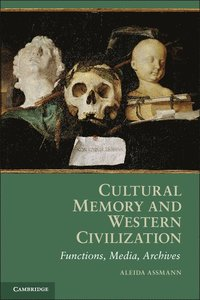 Cultural Memory and Western Civilization (h�ftad)