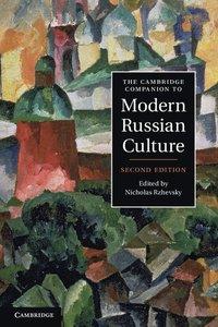 The Cambridge Companion to Modern Russian Culture (h�ftad)