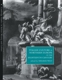 Italian Culture in Northern Europe in the Eighteenth Century (h�ftad)
