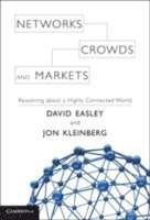 Networks, Crowds, and Markets: Reasoning About a Highly Connected World (inbunden)