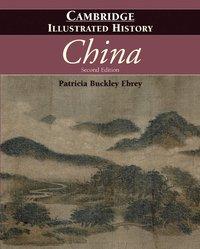 The Cambridge Illustrated History of China (inbunden)