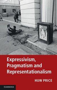 Expressivism, Pragmatism and Representationalism (h�ftad)