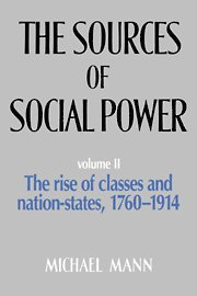 The Sources of Social Power: Volume 2, The Rise of Classes and Nation States 1760-1914 (h�ftad)
